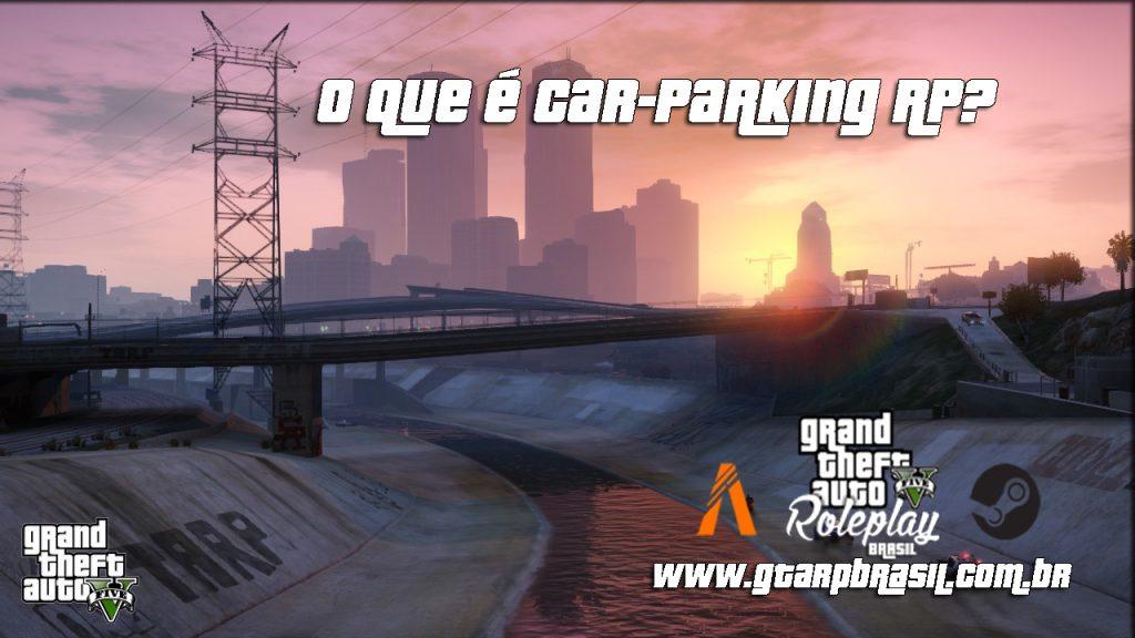 O que é Car-Parking RP?